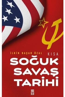 Kısa Soğuk Savaş Tarihi - İlkin Başar Özal