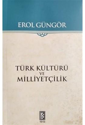 Türk Kültürü ve Milliyetçilik - Erol Güngör
