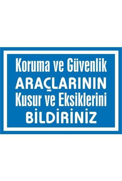İzmir Serigrafi Koruma ve Güvenlik Araçlarının Kusur ve Eksikliklerini Bildiriniz Sticker Uyarı Levhası 17,5 x 25 cm