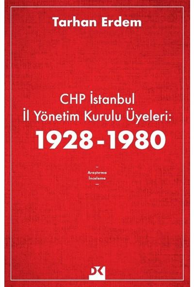 Chp İstanbul İl Yönetim Kurulu Üyeleri:1928-1980 - Tarhan Erdem