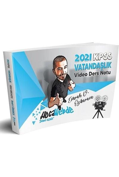 HocaWebde Yayınları 2021 KPSS Vatandaşlık Video Ders Notu - Emrah Vahap Özkaraca