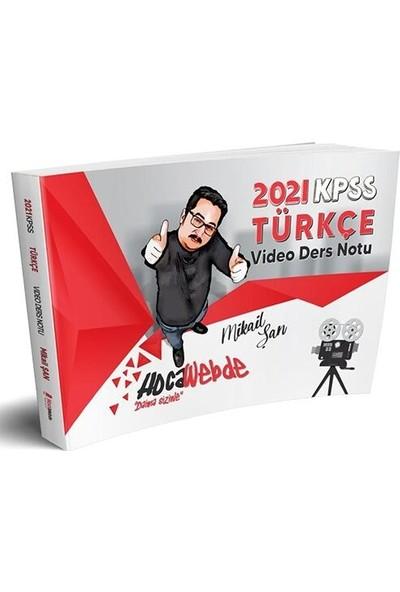HocaWebde Yayınları 2021 KPSS Türkçe Video Ders Notu - Mikail Şan