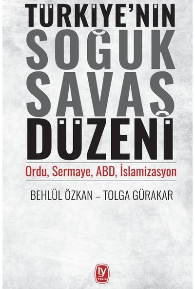 Türkiye'nin Soğuk Savaş Düzeni - Behlül Özkan – Tolga Gürakar