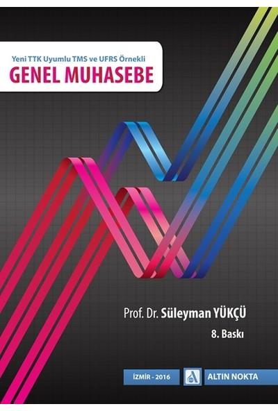 Genel Muhasebe Prof. Dr. Süleyman Yükçü