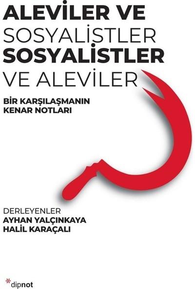 Aleviler Ve Sosyalistler, Sosyalistler Ve Aleviler - Halil Karaçalı
