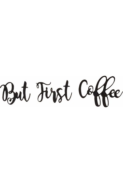 Oteberry But First Coffee Duvar Dekoru