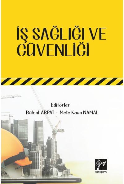 Iş Sağlığı Güvenliği- Bülent Arpat, Mete Kaan Namal