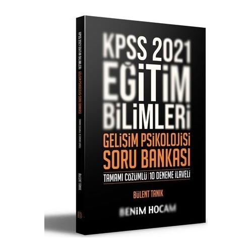 Benim Hocam Yayınları 2021 KPSS Eğitim Bilimleri Gelişim Psikolojisi Tamamı Çözümlü 10 Deneme İlaveli Soru Bankası - Bülent Tanık
