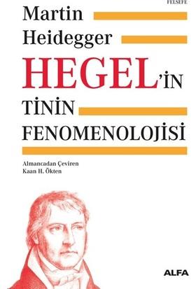 Hegel'in Tinin Fenomenolojisi (Ciltli) - Martin Heidegger