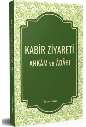 Ismailağa Yayınları Kabir Ziyareti Ahkâm ve Âdâbı