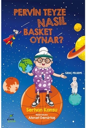 Pervin Teyze Nasıl Basket Oynar? - Serhan Kansu
