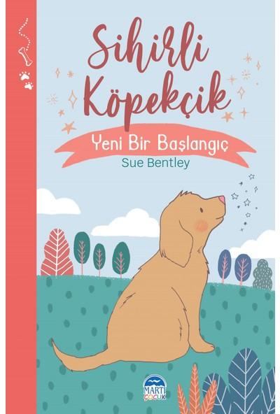 Sihirli Köpekçik - Yeni Bir Başlangıç - Sue Bentley