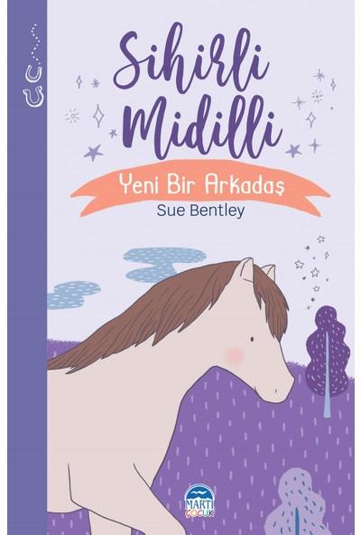 Sihirli Midilli - Yeni Bir Arkadaş - Sue Bentley