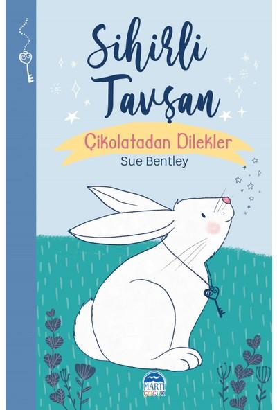 Sihirli Tavşan - Çikolatadan Dilekler - Sue Bentley
