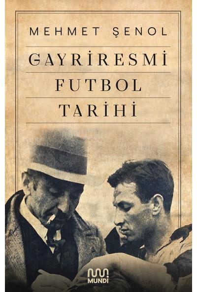 Gayriresmi Futbol Tarihi - Mehmet Şenol