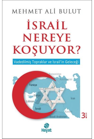 İsrail Nereye Koşuyor? - Mehmet Ali Bulut