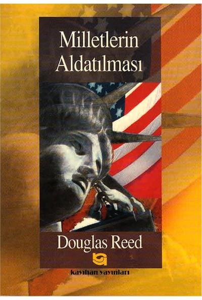 Milletlerin Aldatılması: Uzak ve Geniş - Douglas Reed