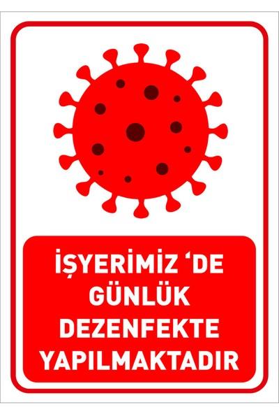 Mıgnatıs İşyerimiz De Günlük Dezenfekte Yapılmaktadır Levhası Dekote Malzeme 25 x 35 cm Syl34