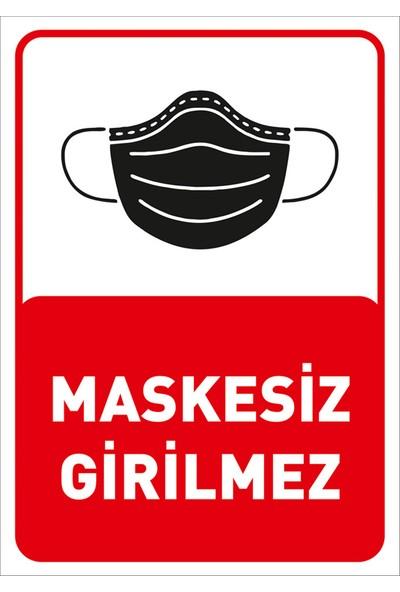 New Jargon Maskesiz Girilmez Yazısı Pankartı Tabelası Stickerı 25 x 35 cm Syl47