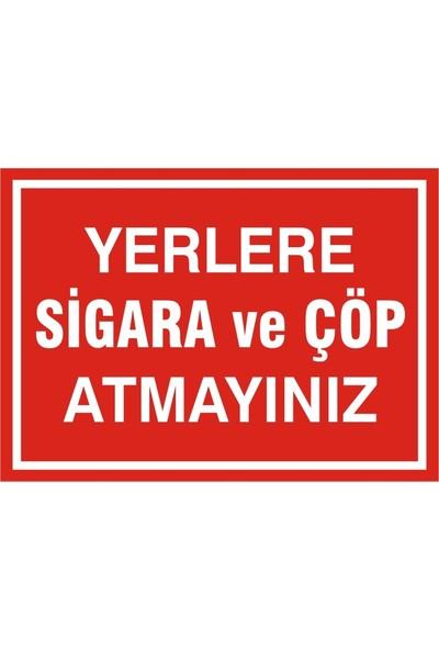 İzmir Serifgari Yerlere Sigara Ve Çöp Atmayınız 1 mm Galvaniz Uyarı Levhası 25 x 35 cm