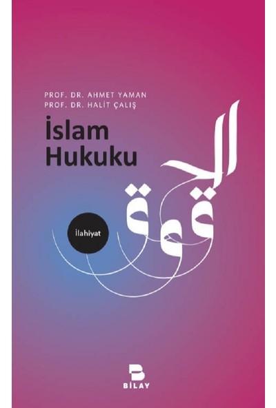 İslam Hukuku - Ahmet Yaman - Halit Çalış