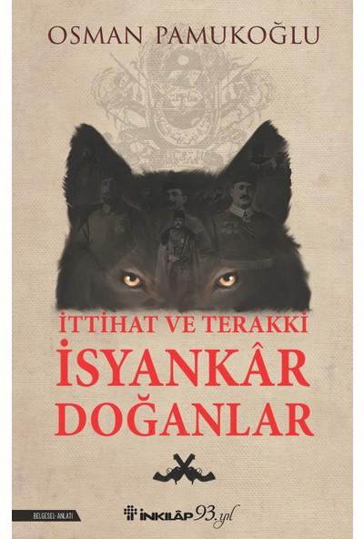 İttihat Ve Terakki İsyankar Doğanlar - Osman Pamukoğlu