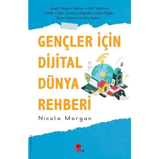 Gençler İçin Dijital Dünya Rehberi - Nicola Morgan