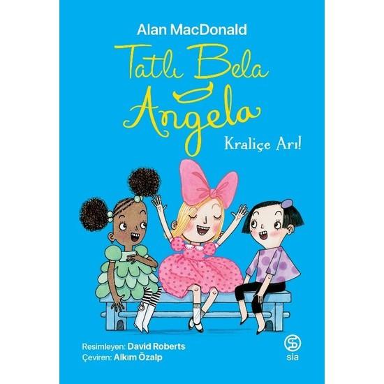 Tatlı Bela Angela – Kraliçe Arı - Alan Macdonald