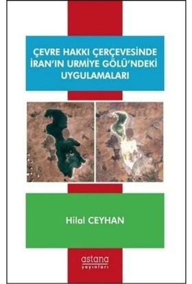 Çevre Hakkı Çerçevesinde İran'ın Urmiye Gölü'ndeki Uygulamaları - Hilal Ceyhan