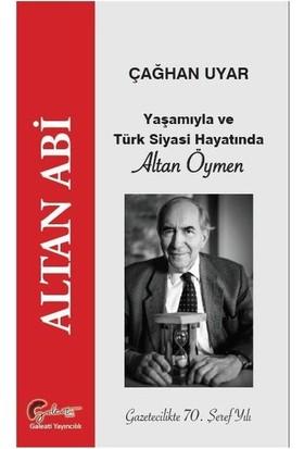 Yaşamıyla Ve Türk Siyasi Hayatında Altan Öymen - Çağhan Uyar