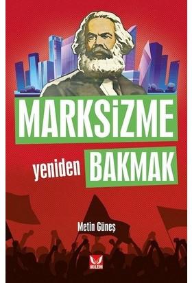 Marksizme Yeniden Bakmak - Metin Güneş