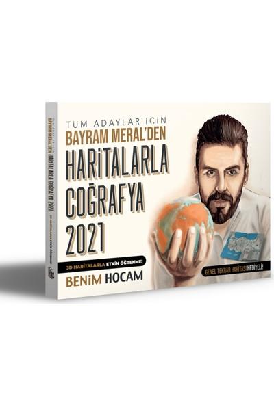 Benim Hocam Yayınları 2021 Tüm Adaylar İçin Haritalarla Coğrafya - Bayram Meral