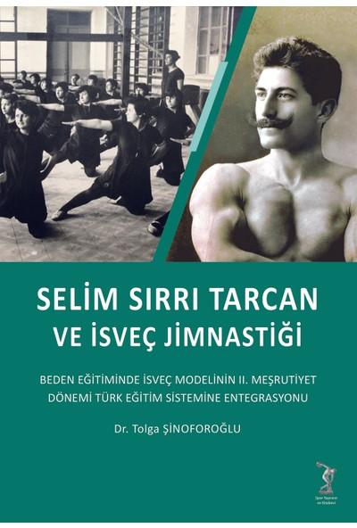 Selim Sırrı Tarcan ve Isveç Jimnastiği - Tolga Şinoforoğlu