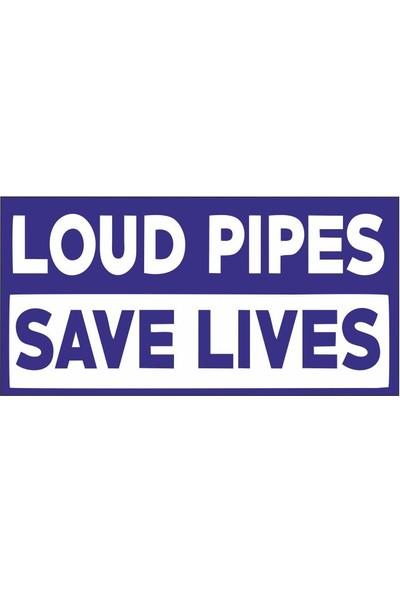 Sticker Fabrikası Loud Pıpes Save Lives Sticker 00321