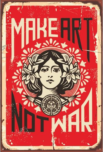 Atc Make Art Not War Savaşma Sanat Yap Retro Vintage Ahşap Poster