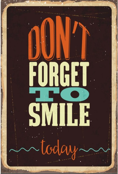 Atc Dont Forget To Smile Today Retro Vintage Ahşap Poster 2030021