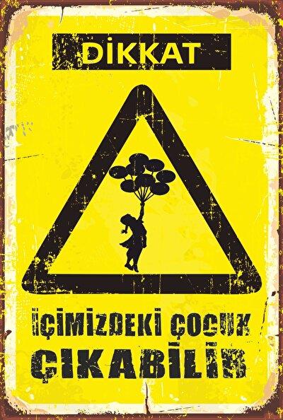 Atc Dikkat Içimizdeki Çocuk Çıkabilir Retro Vintage Ahşap Poster