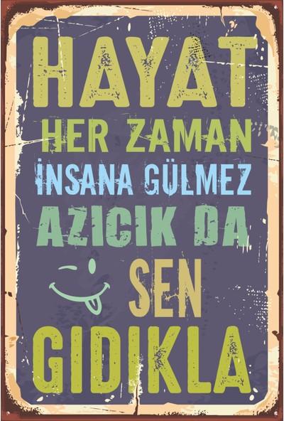 Atc Hayat Her Zaman Insana Gülmez Retro Vintage Ahşap Poster