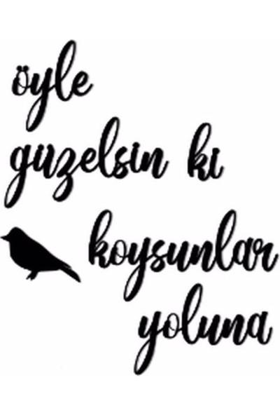 Oteberry Öyle Güzelsin Ki Kuş Koysunlar Yoluna Duvar Yazısı