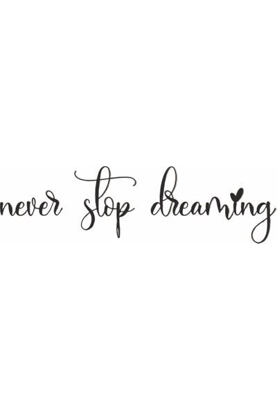 Oteberry Never Stop Dreaming Duvar Dekoru
