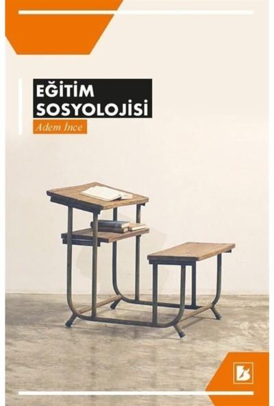 Eğitim Sosyolojisi - Adem Ince