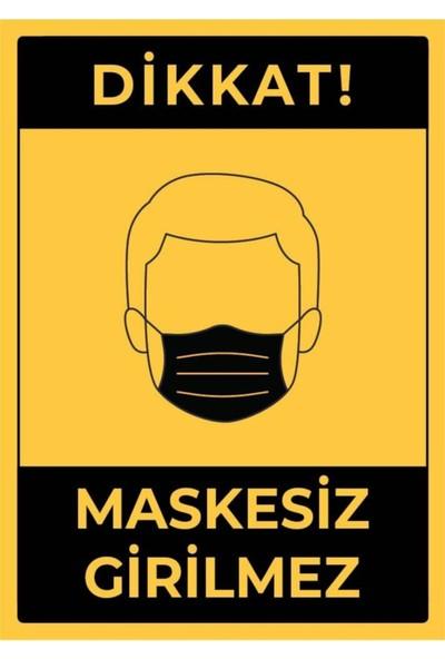 3Ekip Dikkat Maskesiz Girilmez Uyarı Levhası