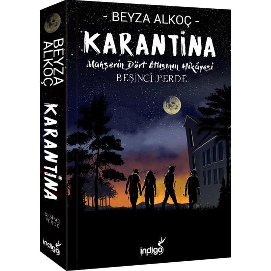 Karantina – Beşinci Perde - Beyza Alkoç