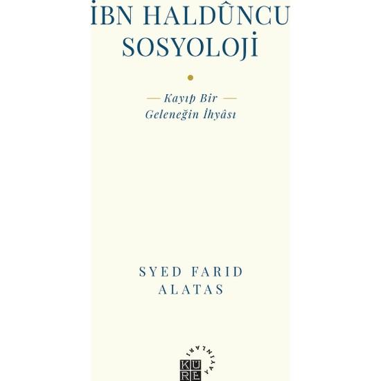 Ibn Haldûncu Sosyoloji - Syed Farid Alatas