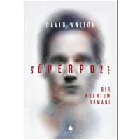 Süperpoze: Bir Kuantum Romanı - David Walton