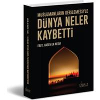 Müslümanların Gerilemesiyle Dünya Neler Kaybetti