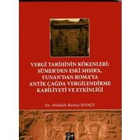 Vergi Tarihinin Kökenleri : Sümer'den Eski Mısır'a Yunan'dan Roma'ya Antik Çağda Vergilendirme Kabiliyeti Ve Etkinliği