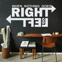 When Nothing Goes Right Duvar Sticker