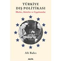 Türkiye Dış Politikası İlkeler, Aktörler Ve Uygulamalar