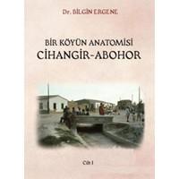 Bir Köyün Anatomisi Cihangir:Abohor